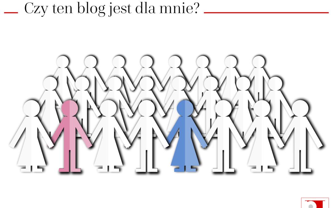 Czy ten blog jest dla mnie?