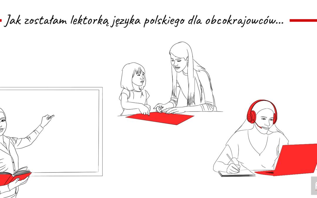 Nigdy nie myślałam, że… Czyli jak zostałam lektorką języka polskiego dla obcokrajowców