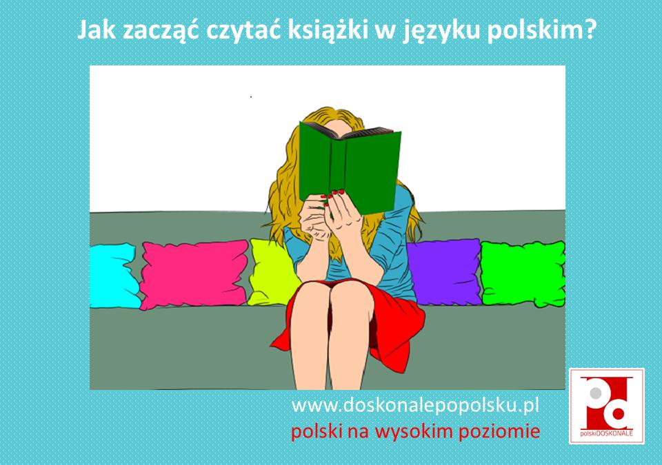 Jak zacząć czytać książki w języku polskim?