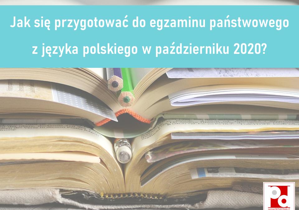 Jak się przygotować do egzaminu państwowego z języka polskiego w październiku 2020?